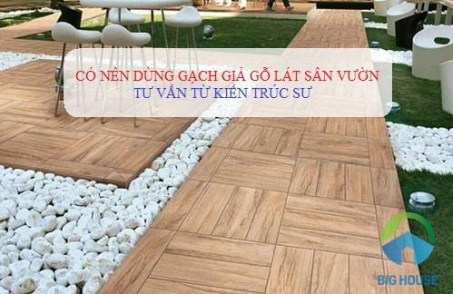 Có nên dùng gạch giả gỗ lát sân vườn không? Tư vấn từ kiến trúc sư