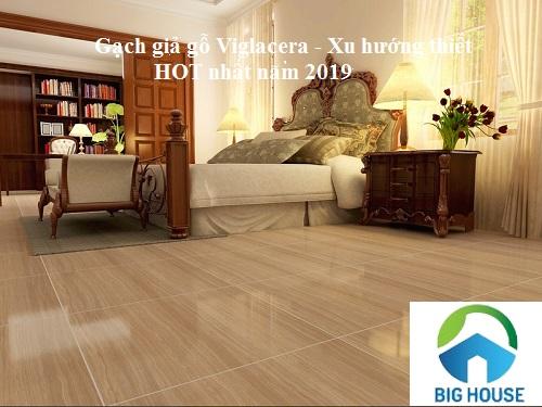 Gạch giả gỗ Viglacera – Xu hướng thiết kế HOT nhất năm 2019