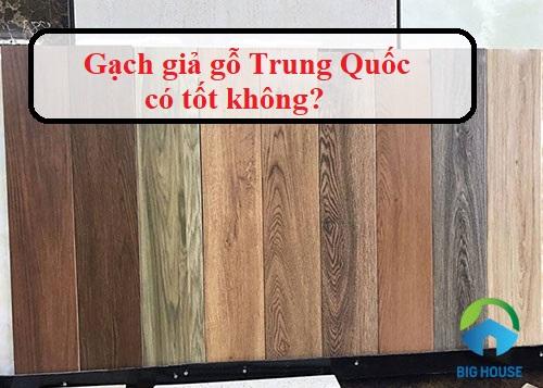 Gạch giả gỗ Trung Quốc có tốt không? Đánh giá từ chuyên gia